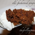 [Recipe] Old-Fashioned Gingerbread